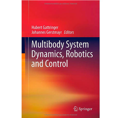 NEW PUBLICATION: MULTIBODY SYSTEM DYNAMICS, ROBOTICS AND CONTROL
